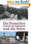 Die Deutschen und die Polen: Geschich...