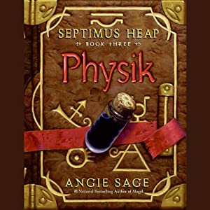 Physik: Septimus Heap, Book Three | [Angie Sage]