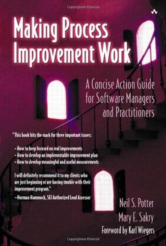 Making Process Improvement Work: A Concise Action Guide for Software Managers and Practitioners