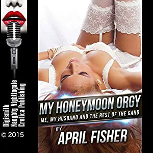 My Honeymoon Orgy: Me, My Husband and the Rest of the Gang Audiobook