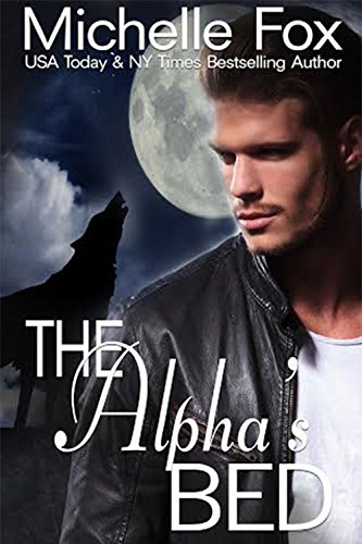 The Alpha's Bed: Huntsville Pack Series Free Werewolf Romance (Free Werewolf Books compare prices)