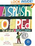 A Splash of Red: The Life and Art of...