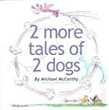 img - for 2 More Tales of 2 Dogs (2 Mischievious Dogs) book / textbook / text book