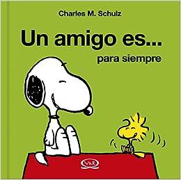 Un Amigo/ A Friend: Es Para Siempre/ Is for Ever (Spanish