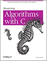Mastering Algorithms with C Front Cover