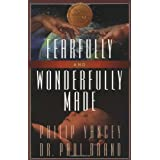 Fearfully and Wonderfully Made ~ Philip Yancey