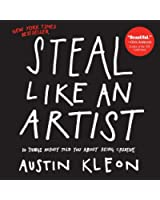 Steal Like an Artist: 10 Things Nobody Told You About Being Creative (English Edition)
