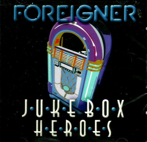 Foreigner - Juke Box Heros - Zortam Music