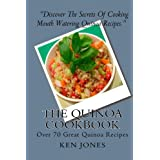 The Quinoa Cookbook: Over 70 Great Quinoa Recipesby Ken Jones