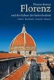 Florenz und die Geburt der Individualität: Ghiberti, Brunelleschi, Donatello, Masaccio