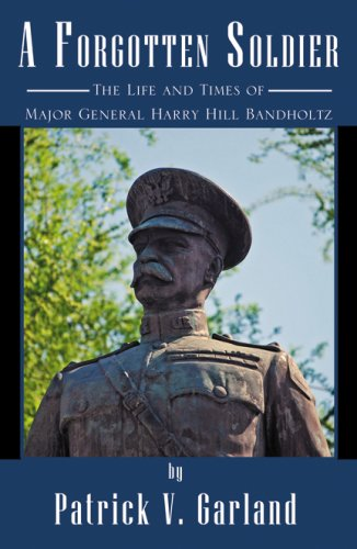 Image of A Forgotten Soldier: The Life and Times of Major General Harry Hill Bandholtz