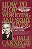 img - for How to Stop Worrying and Start Living (Revised Edition) By Dale Carnegie, Dorothy Carnegie book / textbook / text book