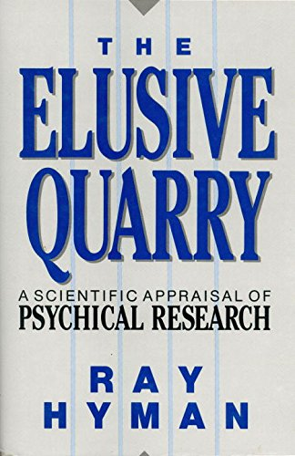 Elusive Quarry: A Scientific Appraisal of Psychical Research