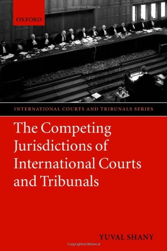 The Competing Jurisdictions of International Courts and Tribunals (Law)