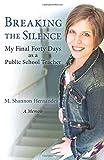 Breaking the Silence: My Final Forty Days as a Public School Teacher