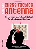 Tune Your Chess Tactics Antenna: Know When (and Where!) to Look for Winning Combinations