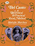 img - for Bel Canto: A Theoretical and Practical Vocal Method (Dover Books on Music) book / textbook / text book