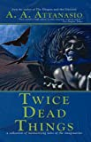 Twice Dead Things