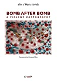 img - for Bomb after Bomb: A Violent Cartography book / textbook / text book