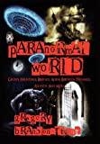 img - for Paranormal World Ghosts, Hauntings, Bigfoot, Aliens, Bermuda Triangle, Atlantis And More book / textbook / text book