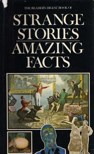Strange Stories, Amazing Facts, by Reader's Digest