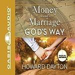 Money and Marriage God's Way | Howard Dayton
