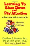 img - for Learning to Slow Down and Pay Attention: A Book for Kids About ADD book / textbook / text book