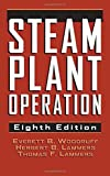 img - for Steam Plant Operation 8th edition by Everett B. Woodruff, Herbert B. Lammers, Thomas F. Lammers (2004) Hardcover book / textbook / text book