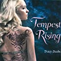 Tempest Rising (       UNABRIDGED) by Tracy Deebs Narrated by Casey Holloway