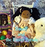 img - for Bunny and the Easter Parade (Bunny in the House series) book / textbook / text book