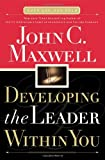 Developing the Leader Within You (0840767447) by John C Maxwell