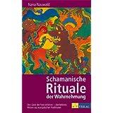 """Schamanische Rituale der Wahrnehmung: Den Geist der Tiere erfahren - �berliefertes Wissen aus europ�ischen Traditionenvon """"Nana Nauwald"""""""