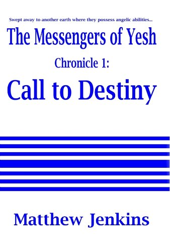 The Messengers of Yesh Chronicle 1: Call to Destiny