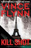 Flynn, Vinces Kill Shot (Mitch Rapp) Hardcover