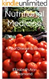 Nutritional Medicine: A - Z of Disease & Illness (Naturopathic Nutritional Medicine Book 2)