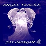Angel Tracks | Pat Morgan
