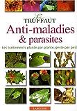echange, troc Pierre Aversenq - Le Truffaut : Anti-maladies et parasites