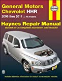 img - for Chilton's General Motors Chevrolet HHR 2006-2011 Repair Manual (Chilton's Total Car Care Repair Manual) book / textbook / text book