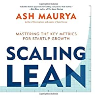 Scaling Lean: Mastering the Key Metrics for Startup Growth Front Cover