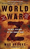 World War Z: An Oral History of the Zombie War Reprint Edition by Brooks, Max [2011]