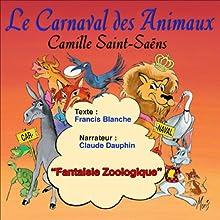 Le Carnaval des Animaux | Livre audio Auteur(s) : Camille Saint-Saëns Narrateur(s) : Claude Dauphin
