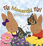 [ { FLY, MONARCH! FLY! } ] by Wallace, Nancy Elizabeth (AUTHOR) Nov-20-2012 [ Paperback ]