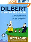 Dilbert And The Way Of The Weasel: A...