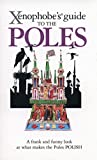 img - for Xenophobe's Guide to the Poles book / textbook / text book