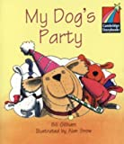 img - for My Dog's Party ELT Edition (Cambridge Storybooks) by Gillham Bill (2002-06-10) Paperback book / textbook / text book