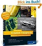 Kreative Fotopraxis: Bewusst sehen, a...