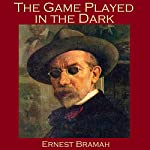 The Game Played in the Dark | Ernest Bramah