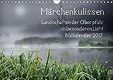 M�rchenkulissen - Landschaften der Oberpfalz (Wandkalender 2017 DIN A4 quer): Landschaften der Oberpfalz