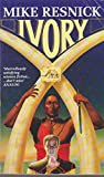 Ivory (0099600706) by Mike Resnick