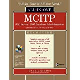 MCITP SQL Server 2005 Database Administration All-in-One Exam Guide (Exams 70-431, 70-443, & 70-444)by Darril Gibson